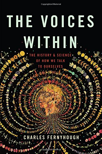 9780465096800: The Voices Within: The History and Science of How We Talk to Ourselves