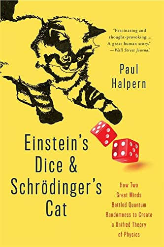 9780465096831: Einstein's Dice and Schrödinger's Cat: How Two Great Minds Battled Quantum Randomness to Create a Unified Theory of Physics
