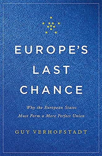 9780465096855: Europe's Last Chance: Why the European States Must Form a More Perfect Union