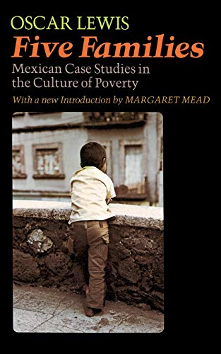 Five Families: Mexican Case Studies in the: Oscar Lewis; Margaret