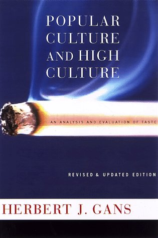 9780465097173: Popular Culture And High Culture: An Analysis And Evaluation Of Taste