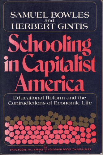 9780465097180: Schooling in Capitalist America: Educational Reform and the Contradictions of Economic Life