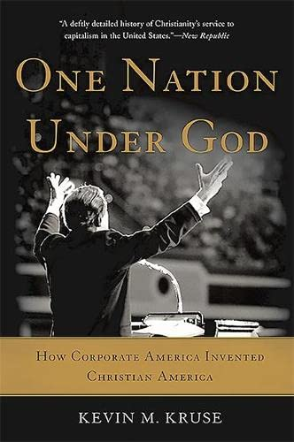 9780465097418: One Nation Under God: How Corporate America Invented Christian America