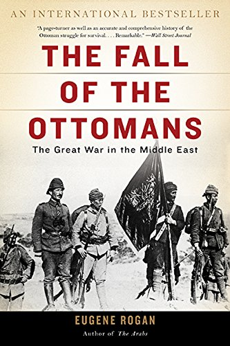 9780465097425: The Fall of the Ottomans: The Great War in the Middle East