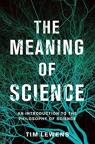 9780465097487: The Meaning of Science: An Introduction to the Philosophy of Science