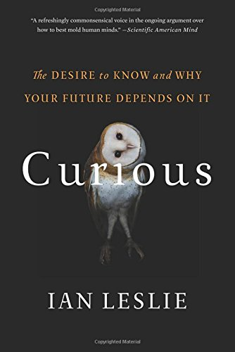 9780465097623: Curious: The Desire to Know and Why Your Future Depends on It