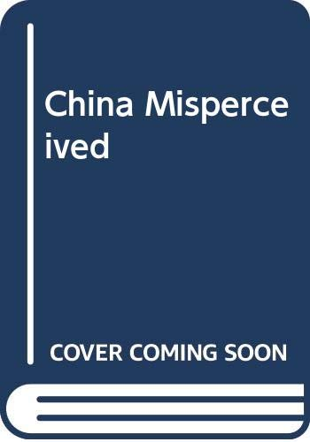 Stock image for China Misperceived for sale by Decluttr