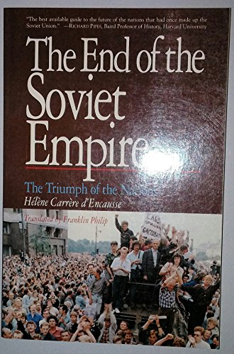 9780465098187: The End of the Soviet Empire: The Triumph of the Nations
