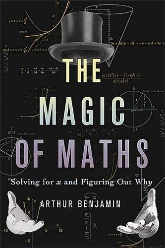 9780465098743: The Magic of Maths: Solving for x and Figuring Out Why