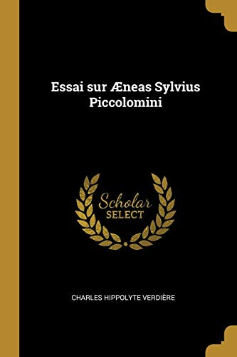 Essai Sur neas Sylvius Piccolomini (Paperback): Charles Hippolyte Verdiere
