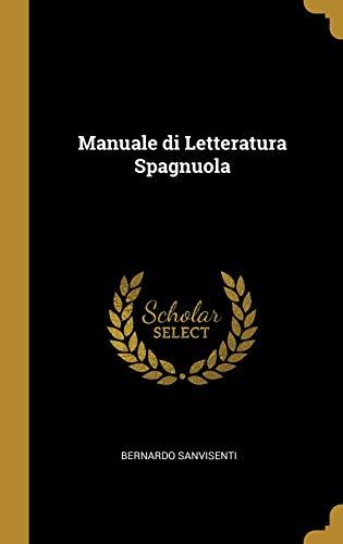 Manuale Di Letteratura Spagnuola (Hardback): Bernardo Sanvisenti