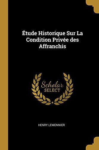 tude Historique Sur La Condition Priv e: Henry Lemonnier