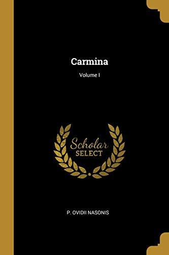 Carmina; Volume I (Paperback): P Ovidii Nasonis