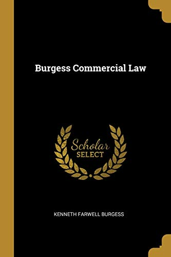 Burgess Commercial Law (Paperback): Kenneth Farwell Burgess