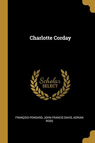 Charlotte Corday (Paperback): John Francis Davis