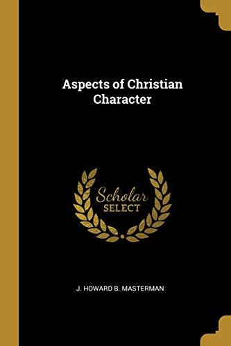 Aspects of Christian Character (Paperback): J Howard B