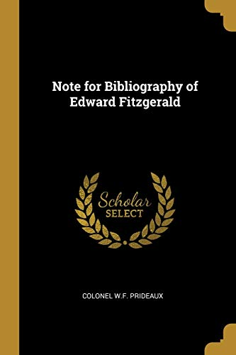 Note for Bibliography of Edward Fitzgerald (Paperback): Colonel W F