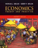Economics: Theory and Practice: Welch, PJ