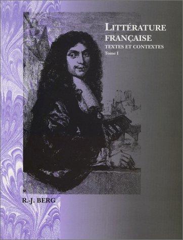 Litt�rature Fran�aise: Textes et Contextes: Robert J. Berg,