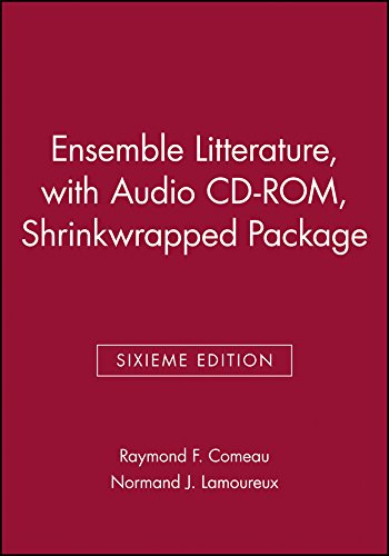 9780470004555: Ensemble Litterature, Sixieme Edition, with Audio CD-ROM, Shrinkwrapped Package
