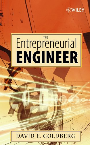 The Entrepreneurial Engineer (0470007230) by Goldberg, David E.