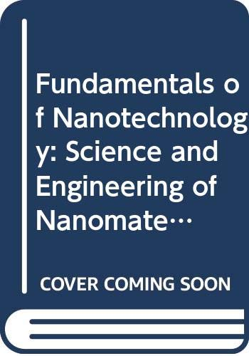 9780470007662: Fundamentals of Nanotechnology: Science and Engineering of Nanomaterials