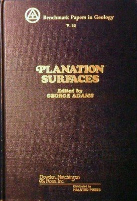 9780470007860: Planation Surfaces: Peneplains, Pediplains and Etchplains (Benchmark papers in geology ; 22)
