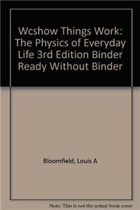 WCS)How Things Work: The Physics of Everyday Life 3rd Edition Binder Ready without Binder: ...