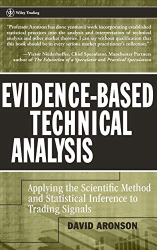 9780470008744: Evidence-Based Technical Analysis: Applying the Scientific Method and Statistical Inference to Trading Signals (Wiley Trading)