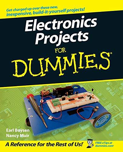 Electronics Projects for Dummies by Earl Boysen, Nancy C. Muir: John ...