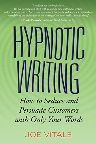 9780470009796: Hypnotic Writing: How to Seduce and Persuade Customers with Only Your Words