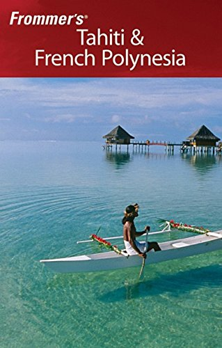 9780470009864: Frommer's Tahiti & French Polynesia (Frommer's Portable)