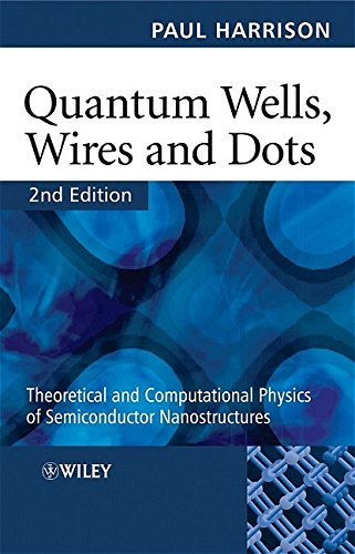9780470010808: Quantum Wells, Wires and Dots: Theoretical and Computational Physics of Semiconductor Nanostructures