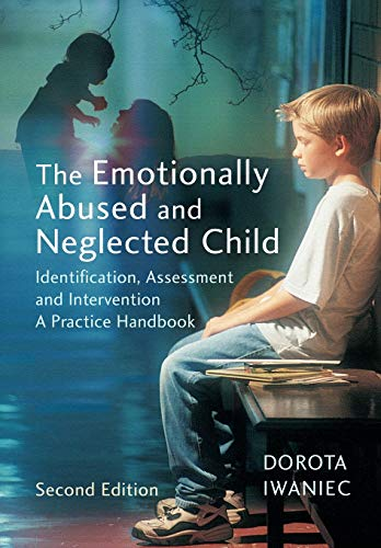 9780470011010: The Emotionally Abused and Neglected Child: Identification, Assessment and Intervention: A Practice Handbook