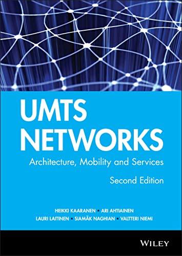 UMTS Networks: Architecture, Mobility and Services: Heikki Kaaranen, Ari