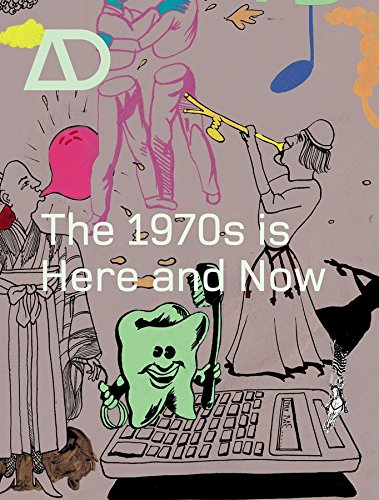 9780470011362: The 1970s is Here and Now (Architectural Design)