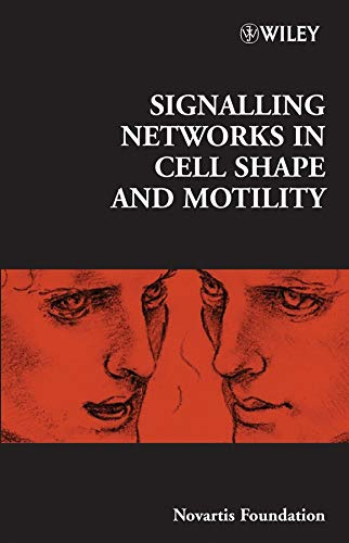 Signalling Networks In Cell Shape And Motility (No Vartis Foundation Symposium)