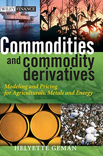 9780470012185: Commodities and Commodity Derivatives: Modelling and Pricing for Agriculturals, Metals and Energy: Modeling and Pricing for Agriculturals, Metals, and Energy (Wiley Finance Series)
