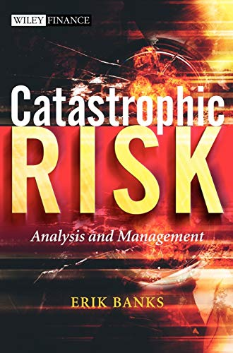 9780470012369: Catastrophic Risk: Analysis and Management