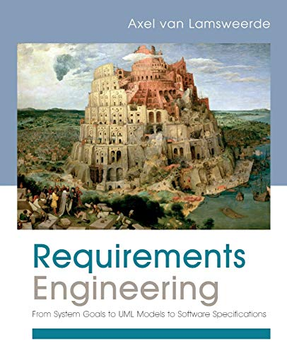 9780470012703: Requirements Engineering: From System Goals to UML Models to Software Specifications