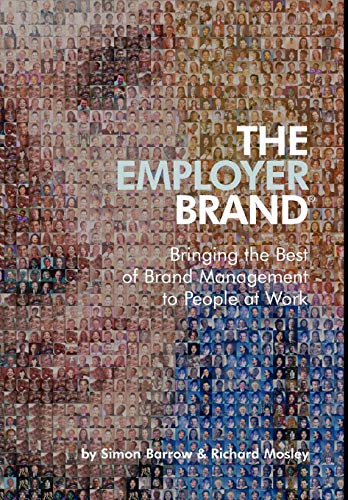 9780470012734: The Employer Brand: Bringing the Best of Brand Management to People at Work