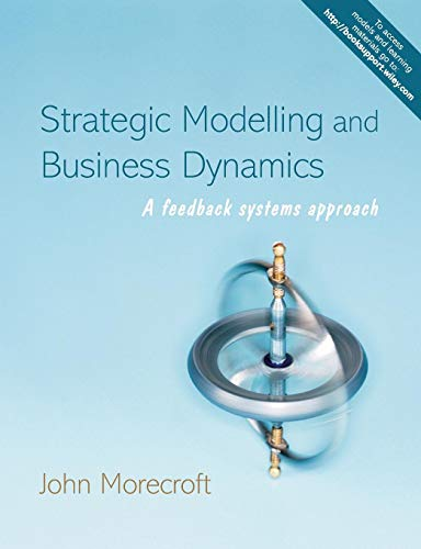 9780470012864: Strategic Modelling and Business Dynamics: A Feedback Systems Approach [With CDROM]