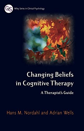 9780470013014: Changing Beliefs in Cognitive Therapy: A Therapist's Guide