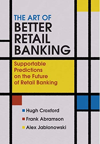 The Art of Better Retail Banking: Supportable: Croxford, Hugh; Abramson,