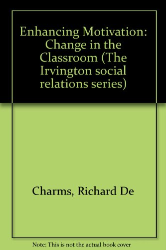 9780470013922: Enhancing Motivation: Change in the Classroom (The Irvington social relations series)