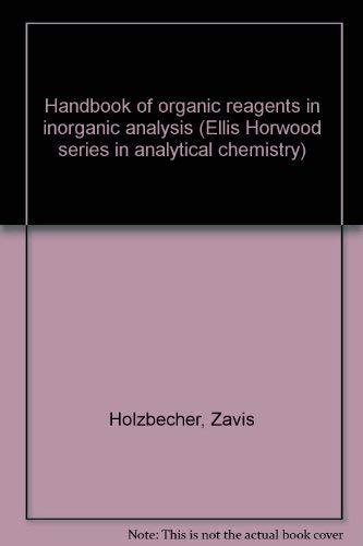 9780470013960: Handbook of organic reagents in inorganic analysis (Ellis Horwood series in analytical chemistry)