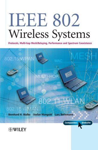 9780470014394: IEEE 802 Wireless Systems: Protocols, Multi-Hop Mesh / Relaying, Performance and Spectrum Coexistence