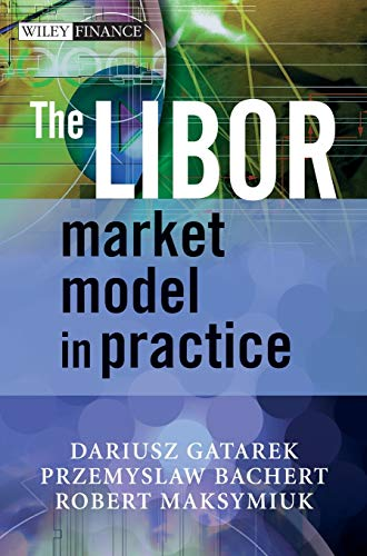 9780470014431: The LIBOR Market Model in Practice