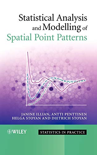 Statistical Analysis and Modelling of Spatial Point Patterns: Dr. Janine Illian