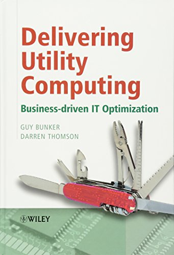 9780470015766: Delivering Utility Computing: Business-driven IT Optimization